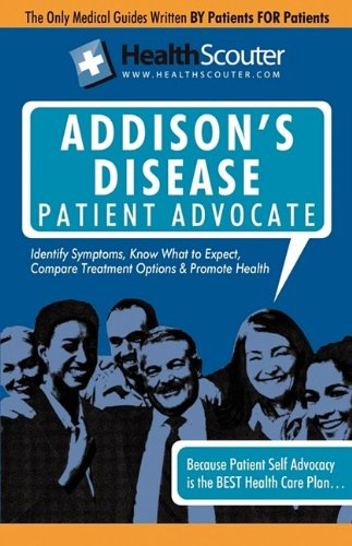 Healthscouter Addison's Disease: Addison Disease Symptoms and Addison's Disease Treatment 9781603321181