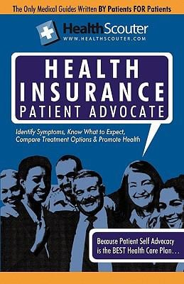 Healthscouter Health Insurance: Making Affordable Health Insurance Work, the Patient Advocate Guide: Medical Insurance Advocate Guide 9781603321099
