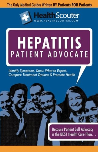 Healthscouter Hepatitis: Hepatitis Treatment and Hepatitis Symptoms: Includes Hepatitis C Symptoms and Hepatitis B Symptoms 9781603321129