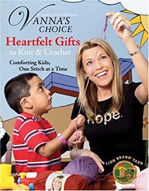 Heartfelt Gifts to Knit & Crochet: Comforting Kids, One Stitch at a Time 9781601406866