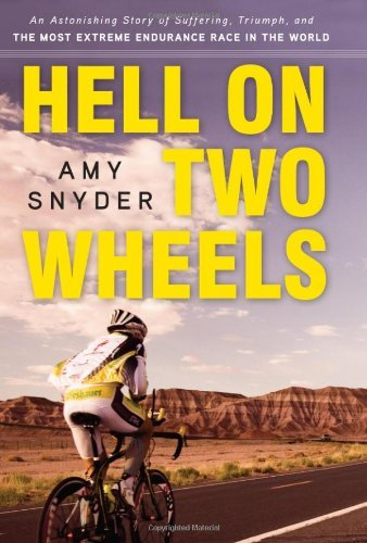 Hell on Two Wheels: An Astonishing Story of Suffering, Triumph, and the Most Extreme Endurance Race in the World 9781600785252