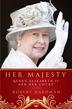 Her Majesty: Queen Elizabeth II and Her Court 9781605983615