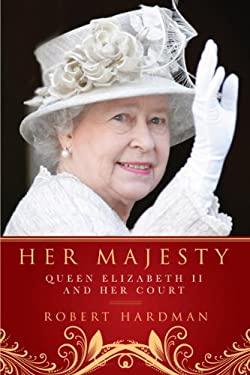 Her Majesty: Queen Elizabeth II and Her Court