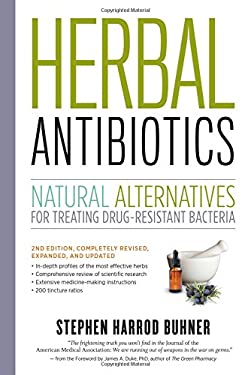 Herbal Antibiotics: Natural Alternatives for Treating Drug-Resistant Bacteria 9781603429870