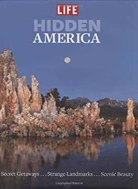 Hidden America: Finding Stunning Beauty and Strange Stories in Secret Places from Coast to Coast 9781603200646