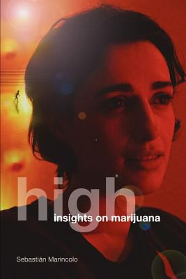 High: Insights on Marijuana 9781608444069