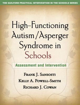 High-Functioning Autism/Asperger Syndrome in Schools: Assessment and Intervention 9781606236703
