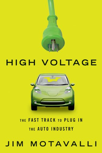 High Voltage: The Fast Track to Plug in the Auto Industry 9781605292632