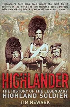 Highlander: The History of the Legendary Highland Soldier 9781602399518