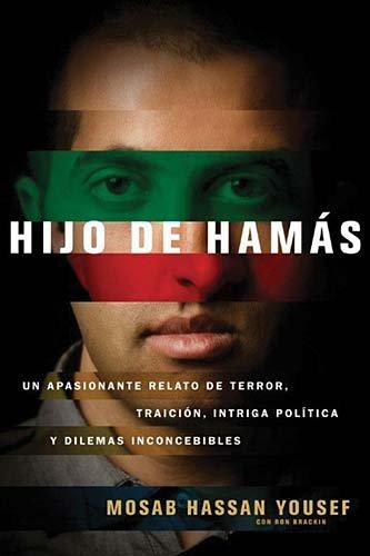 Hijo de Hamas: Un Apasionante Relato de Terror, Traicion, Intriga Politica y Dilemas Inconcebibles = Son of Hamas 9781602554696