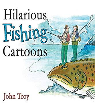 Hilarious Fishing Cartoons 9781602393042