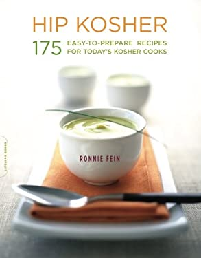 Hip Kosher: 175 Easy-To-Prepare Recipes for Today's Kosher Cooks 9781600940538