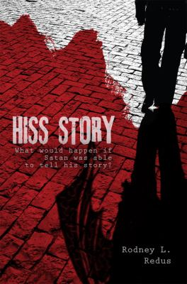 Hiss Story: What Would Happen If Satan Was Able to Tell His Story?