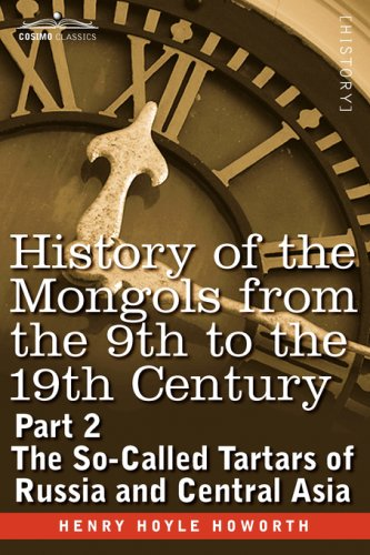 History of the Mongols from the 9th to the 19th Century: Part 2 the So-Called Tartars of Russia and Central Asia