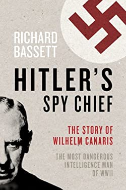 Hitler's Spy Chief 9781605983707