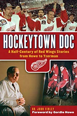 Hockeytown Doc: A Half-Century of Red Wings Stories from Howe to Yzerman 9781600787713
