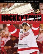 Hockeytown in High Def: The Detroit Red Wings 2008 Championship Season in Photos 7369916