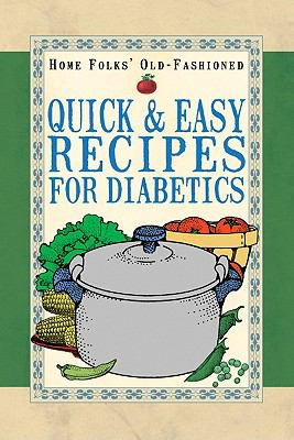 Home Folks' Old-Fashioned Quick & Easy Recipes for Diabetics 9781602610026