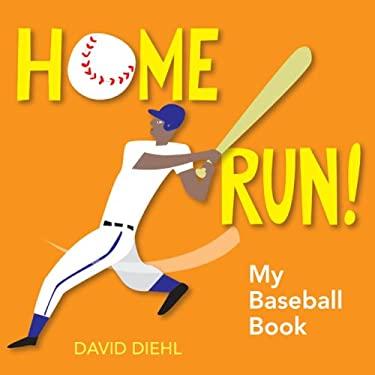 Home Run!: My Baseball Book 9781600592386