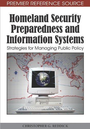 Homeland Security Preparedness and Information Systems: Strategies for Managing Public Policy 9781605668345
