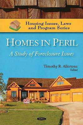 Homes in Peril: A Study of Foreclosure Issues 9781607418009