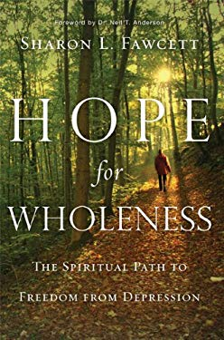 Hope for Wholeness: The Spiritual Path to Freedom from Depression 9781600062155
