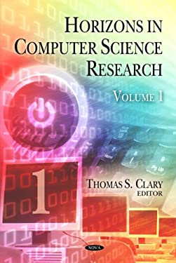Horizons in Computer Science Research. Vol. 1 9781608769728