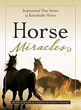 Horse Miracles: Inspirational True Stories of Remarkable Horses 9781605500195