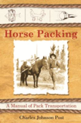 Horse Packing: A Manual of Pack Transportation 9781602391666