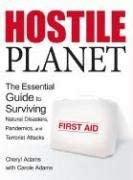 Hostile Planet: The Essential Guide to Surviving Natural Disasters, Pandemics, and Terrorist Attacks 9781600080005