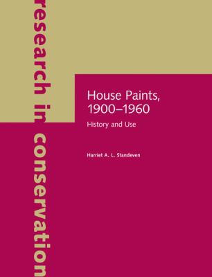 House Paints, 1900-1960: History and Use 9781606060674