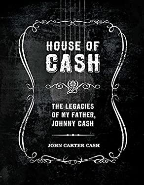 House of Cash: The Legacies of My Father, Johnny Cash 9781608870288