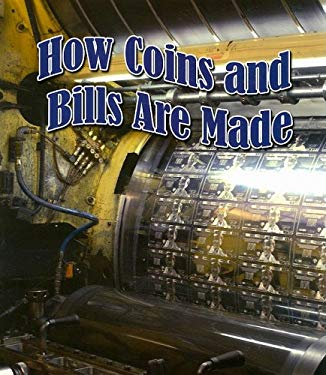 How Coins and Bills Are Made