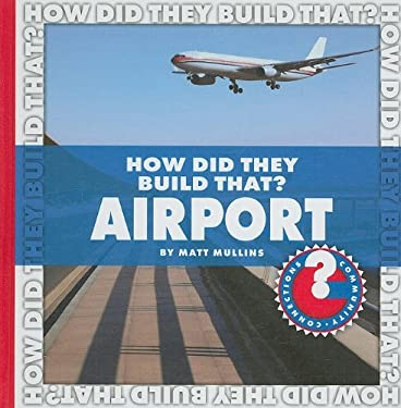 How Did They Build That? Airport 9781602794863