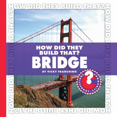 How Did They Build That? Bridge 9781602794832