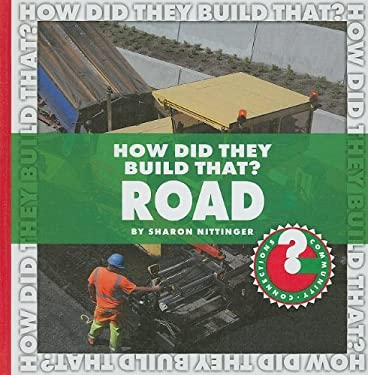 How Did They Build That? Road 9781602794825