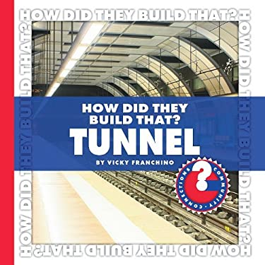 How Did They Build That? Tunnel 9781602794849