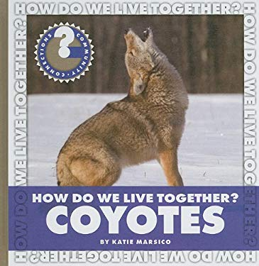 How Do We Live Together? Coyotes 9781602796218