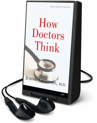 How Doctors Think [With Headphones] 9781602529694