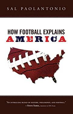How Football Explains America 9781600780462