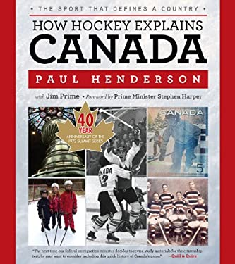 How Hockey Explains Canada: The Sport That Defines a Country 9781600787720