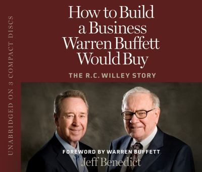 How to Build a Business Warren Buffett Would Buy: The R.C. Willey Story 9781606411162