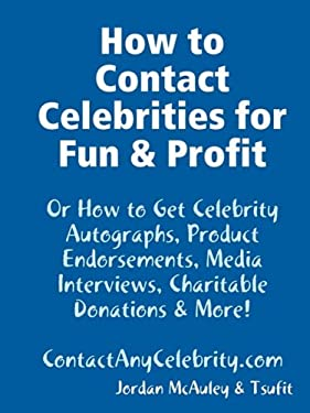 How to Contact Celebrities for Fun and Profit 9781604870008