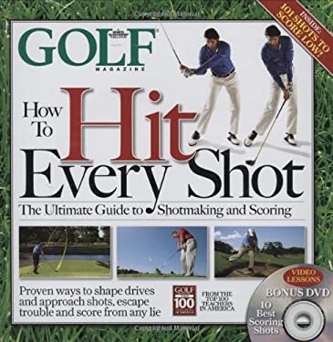 How to Hit Every Shot [With DVD] 9781603200387