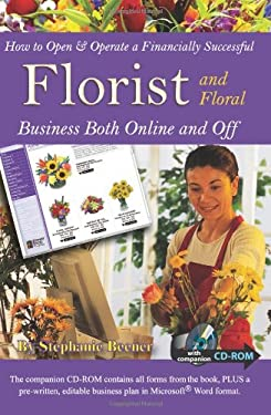 How to Open & Operate a Financially Successful Floral and Florist Business Both Online and Off [With CDROM] 9781601381408