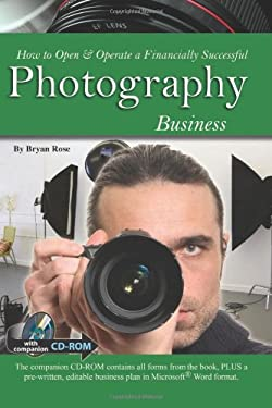 How to Open & Operate a Financially Successful Photography Business [With CDROM] 9781601380180