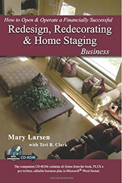 How to Open & Operate a Financially Successful Redesign, Redecorating & Home Staging Business: With Companion CD-ROM [With CDROM] 9781601380234