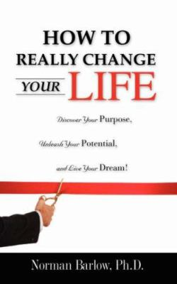 How to Really Change Your Life 9781604770599