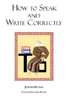 How to Speak and Write Correctly: Joseph Devlin's Classic Text - Laminated Hardcover 9781604500363