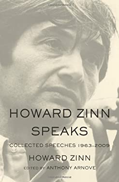 Howard Zinn Speaks: Collected Speeches 1963 to 2009 9781608462599